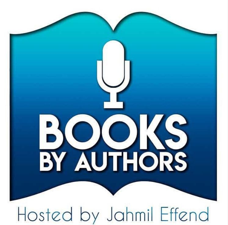 Guest author on Books by Authors podcast with Jahmil Effend